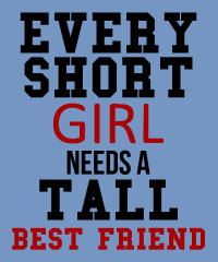Every short girl needs a tall best friend